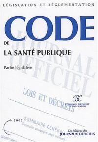 Code de la sante public. partie legislative