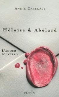 Héloïse & Abelard : L'amour souverain