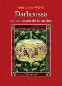 Darhoussa Ou la Maison de la Mariee
