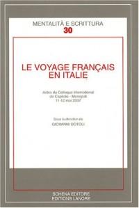 Le voyage français en Italie : Actes du colloque international de Capitolo-Monopoli, 11-12 mai 2007