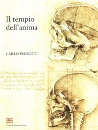 Il Tempio Dell'Anima - l'Anatomia Di Leonardo Da Vinci Fra Mondino E Berengario