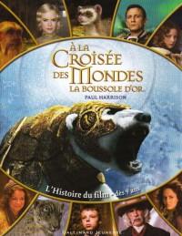 A la croisée des mondes : La boussole d'or : L'Histoire du film, dès 9 ans