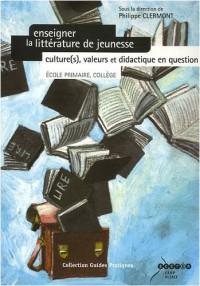 Enseigner la littérature de jeunesse : Culture(s), valeurs et didactique en question (école primaire, collège) (1DVD)