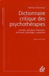 Dictionnaire critique des psychothérapies : Concepts, principaux théoriciens, techniques, pathologies, symptômes