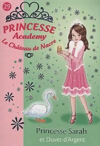 Princesse Academy 29 - Princesse Sarah et Duvet-d'Argent
