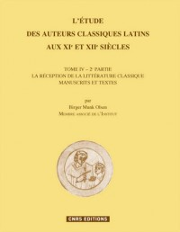 Etude des Auteurs Classiques Latins aux Xie et XII Siecles, Tome IV-Deuxième Partie (l')