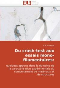 Du Crash-Test Aux Essais Mono-Filamentaires