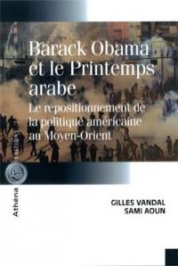 Barack Obama et le Printemps arabe : Le repositionnement de la politique américaine au Moyen-Orient