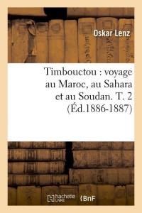 Timbouctou  Voyage au Maroc  T2 ed 1886 1887