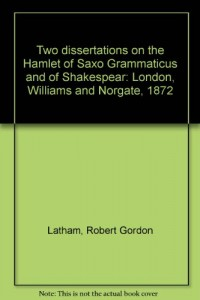 Two dissertations on the Hamlet of Saxo Grammaticus and of Shakespear: London...