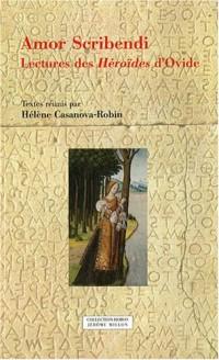Amor Scribendi : Lectures des Héroïdes d'Ovide