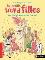 La famille trop d'filles : Les grands-parents se marient - Roman vie quotidienne - De 7 à 11 ans [Poche]