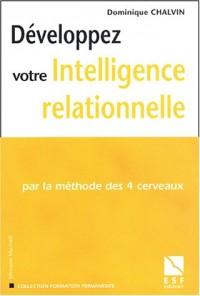 Développerz votre intelligence relationnelle : Par la méthode des 4 cerveaux