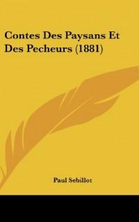 Contes Des Paysans Et Des Pecheurs (1881)