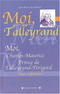 Moi, Charles-Maurice, prince de Talleyrand-Périgord