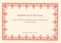 Alphabet de la Brodeuse : Lettres, Chiffres, Monogrammes et Ornements à points comptés