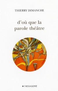 D Ou Que la Parole Theatre