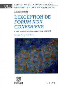 L'exception de Forum non conveniens (Etude de Droit International Privé Comparé)