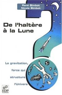 De l'haltère à la Lune : La gravitation, force qui structure l'Univers