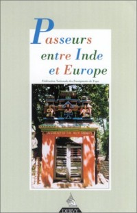 Passeurs entre Inde et Europe