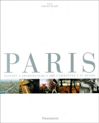Paris: History, Architecture, Art,  Lifestyle - In Detail
