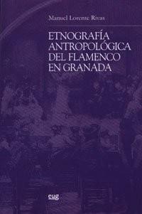 Etnografía antropológica del flamenco en Granada