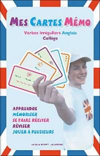 Mes cartes mémo : Verbes irréguliers Anglais Collège