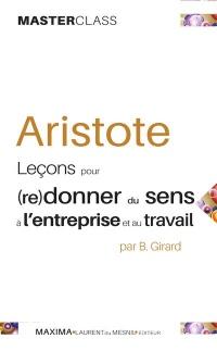 Aristote - Leçons pour (re)donner du sens à l'entreprise et au travail