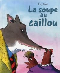 Soupe au Caillou (la)