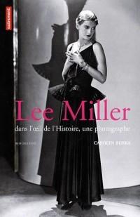Lee Miller : Dans l'oeil de l'histoire, une photographe