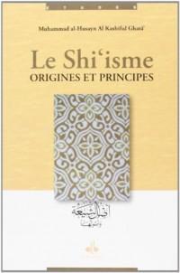 SHI'ISME, ORIGINES ET PRINCIPES