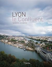 Lyon le confluent : Derrière les voûtes