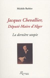 Jacques Chevallier, maire d'Alger : le chemin du coeur