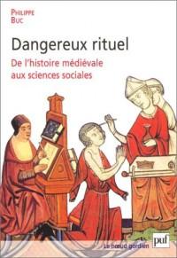 Dangereux rituel : De l'histoire médiévale aux sciences sociales