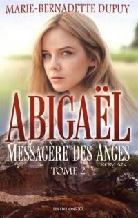 Abigaël, messagère des anges, Tome 2 :