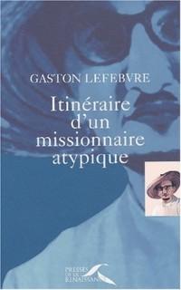 Itineraire d'un missionnaire atypique