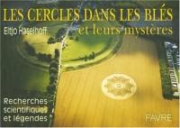 Les cercles dans les blés et leurs mystères : Recherches scientifiques et légendes