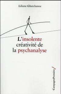 L'insolente créativité de la psychanalyse