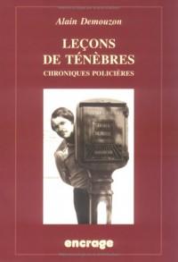 Leçons de ténèbres : Chroniques de littérature policière (1980-2000)