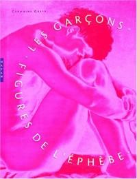 Les Garçons : Figures de l'éphèbe