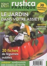 Rustica pratique Tout en un, Juillet-août-septemb : Le jardin dans votre assiette