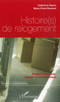 Histoire(s) de relogement : Paroles d'habitants, regards de professionnels