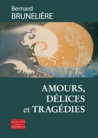 Amours, délices et tragédies