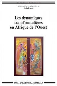 Les dynamiques transfrontalières en Afrique de l'Ouest