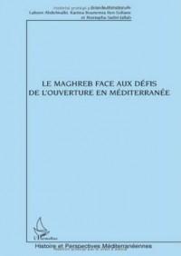Le Maghreb face aux défis de l'ouverture en Méditerranée