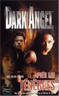 Dark Angel, tome 3 : Après les ténèbres