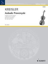 SCHOTT KREISLER FRITZ - AUBADE PROVENALE - VIOLIN AND PIANO