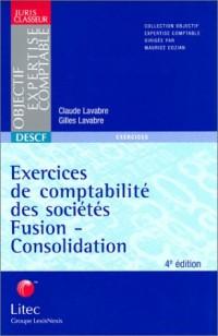 Exercices de comptabilité des sociétés : Fusion-consolidation 2002 (ancienne édition)