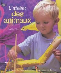 LATELIER DES ANIMAUX (Ancien prix Editeur : 10,95 Euros)
