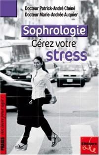 La Sophrologie, une méthode pour gérer votre stress